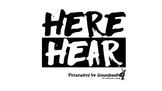 Groundswell presents Here Hear.