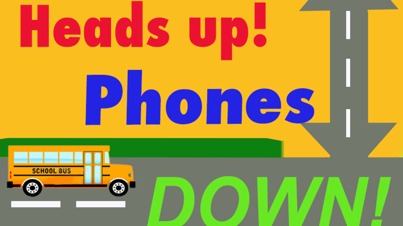 Heads up! Phones Down!